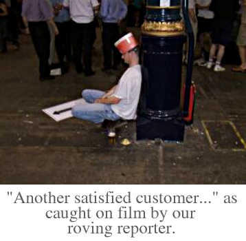 'Another satisfied customer...' as caught on film by our roving reporter.